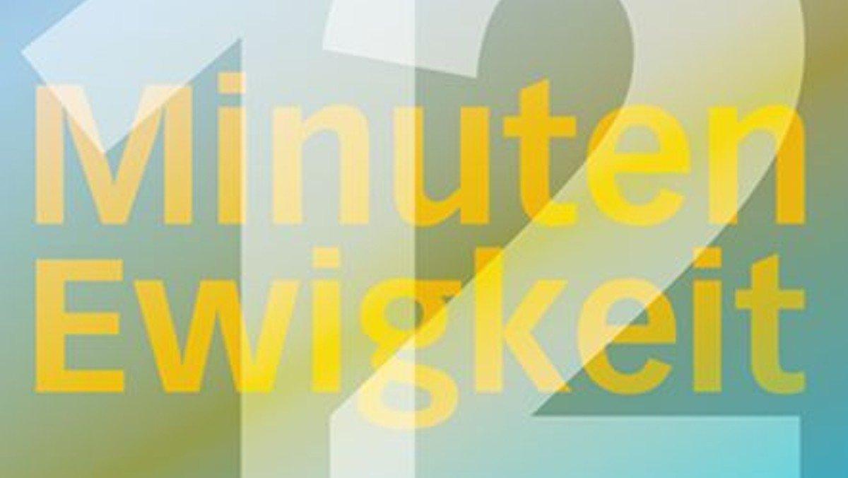 12 Minuten Ewigkeit