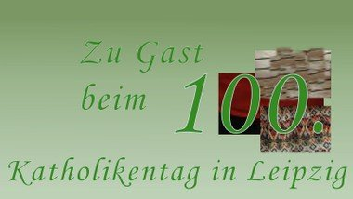 100. Deutscher Katholikentag Leipzig