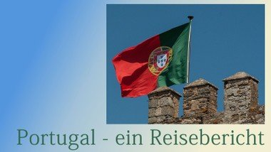 Portugal – Land am Ende Europas
