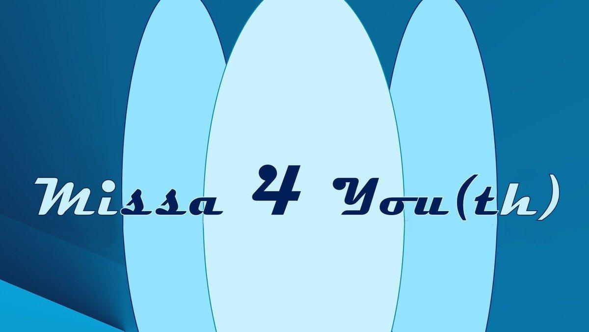 """Missa 4 You(th)"" am 30.09.2018"