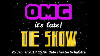 OMG_It's late! Late Night Show im Cafe Theater Schalotte