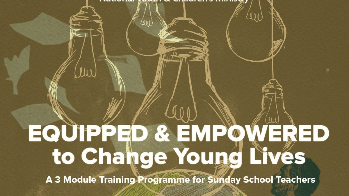 EQUIPPED & EMPOWERED - Training Programme for Sunday School Teachers