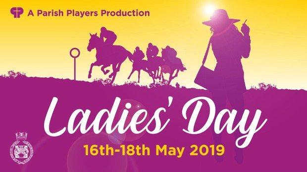 Parish Players presents Ladies' Day 16-18 May