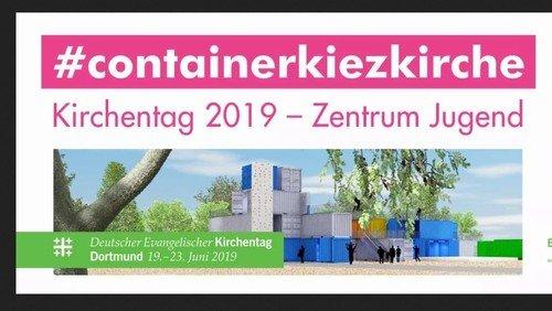 Container.Kiez.Kirche – das Kirchentags-Großprojekt der Evangelischen Jugend