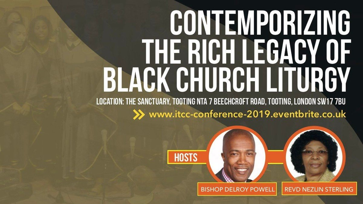 ITCC Conference 2019 - Contemporizing The Rich Legacy Of Black Church Liturgy