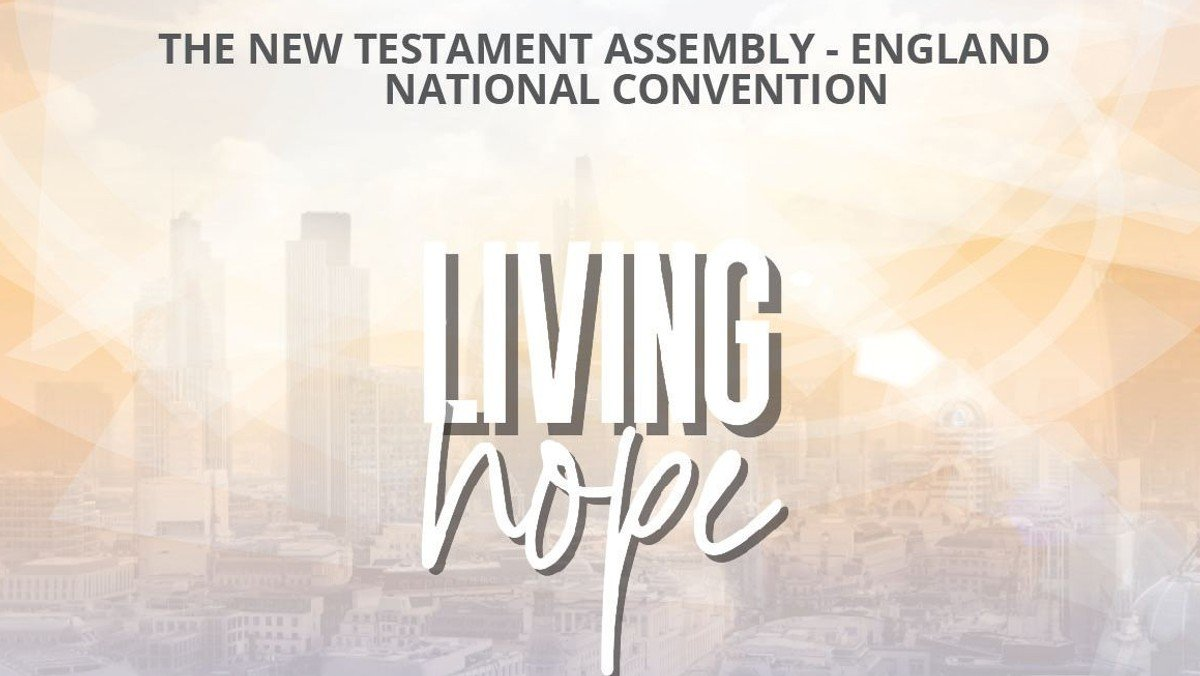 Living Hope - NTA England National Convention