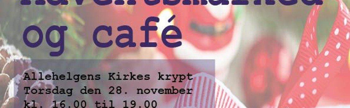 Adventsmarked og café torsdag den 28. november kl. 16.00 til kl. 19.00 i Allehelgens Kirkes krypt