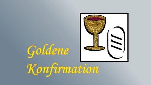 Anmeldung zur Goldenen Konfirmation
