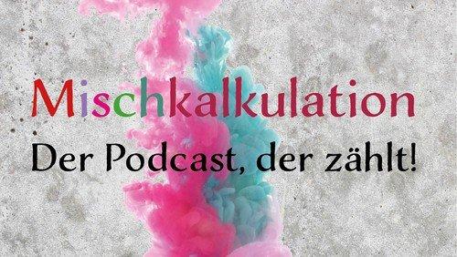 Neu:  Mischkalkulation - unser Podcast auf Spotify und Co...