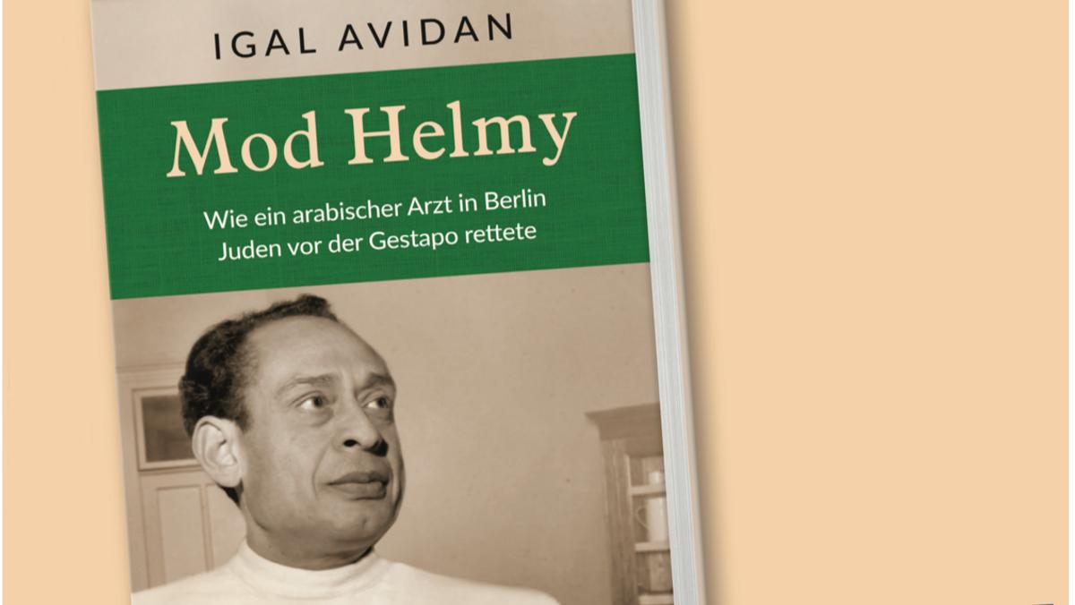 """Buchvorstellung am 5. Februar: """"Mod Helmy - Wie ein arabischer Arzt in Berlin Juden vor der Gestapo rettete"""""""