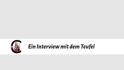 1. Fastensonntag - Ein Interview mit dem Teufel