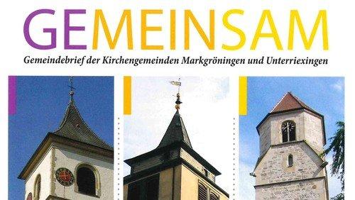 Gemeinsam-Ökumenischer Gemeindebrief Pfingsten 2017 Ev. Kirchengemeinde Markgröningen - Kath. Kirchengemeinde - Ev. Kirchengemeinde Unterriexingen
