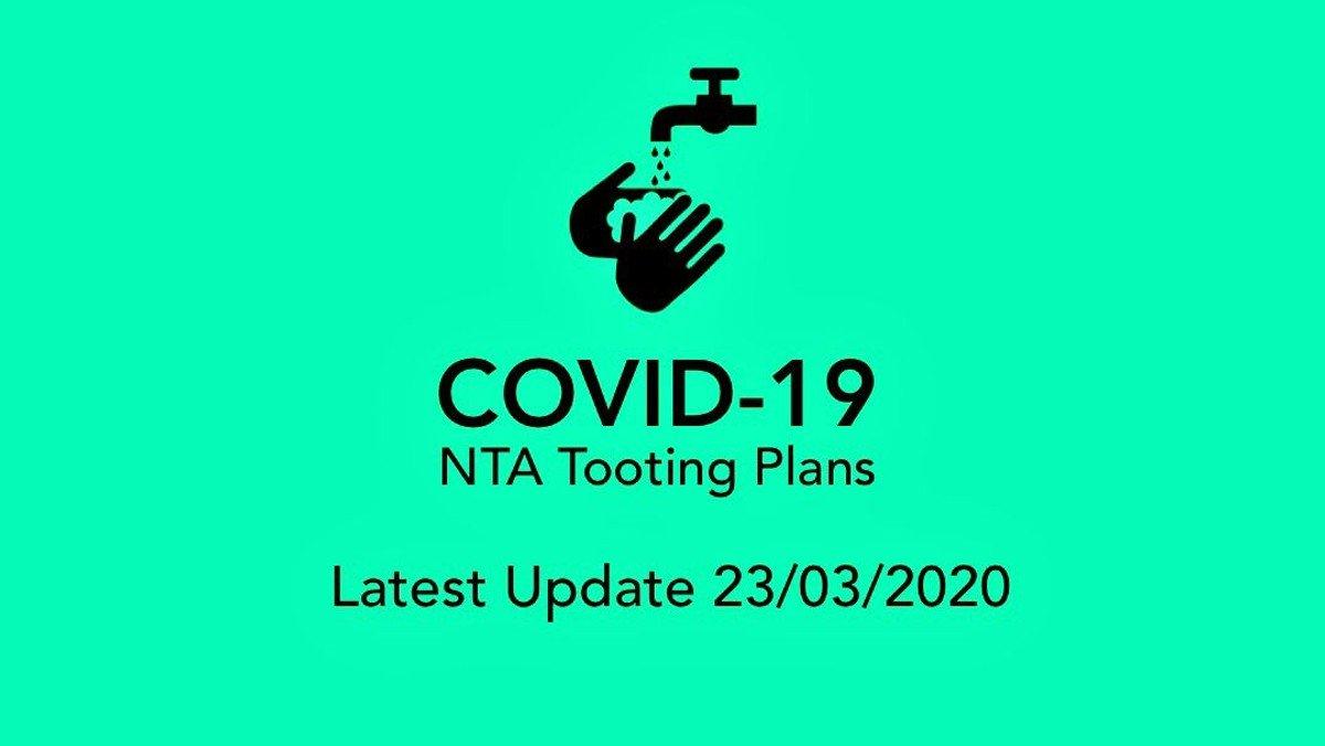 Coronavirus (Covid-19) Update – NTA Tooting Plans (23/03/2020)
