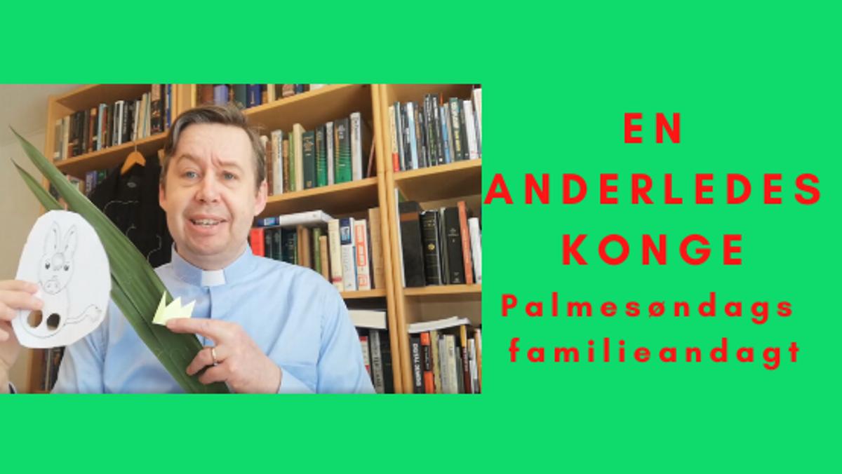 Palmesøndags familie andagt - En anderledes konge
