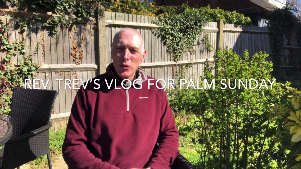 Rev Trev's Palm Sunday Vlog
