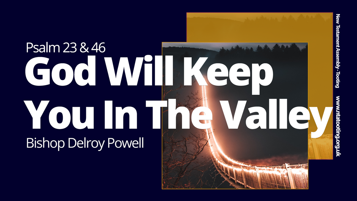 Sunday Sermon 'God Will Keep You In The Valley' with Bishop Delroy Powell 22nd March