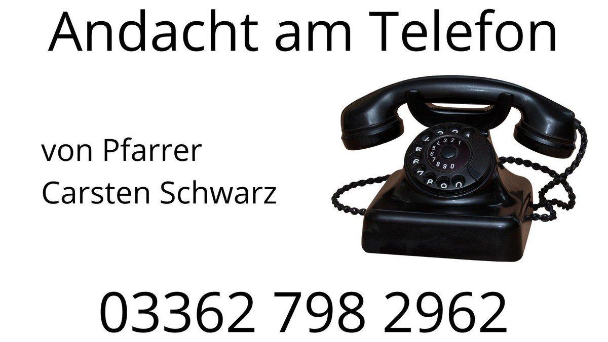 Anruf - Andacht