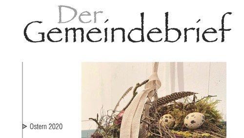 Der Gemeindebrief - Ausgabe 1 ist seit Ostern online und in den Haushalten