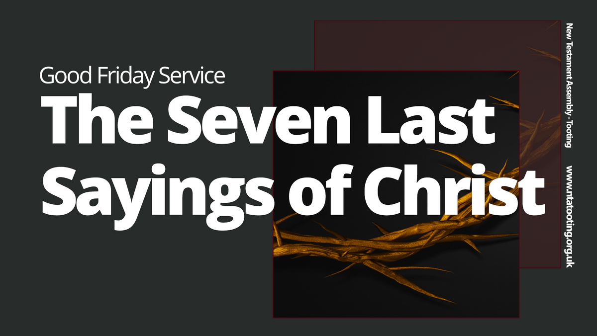 Good Friday Service 'The Seven Last Sayings of Christ - 10th April