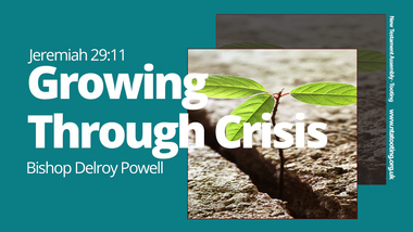 Growing through Crisis with Bishop Delroy Powell