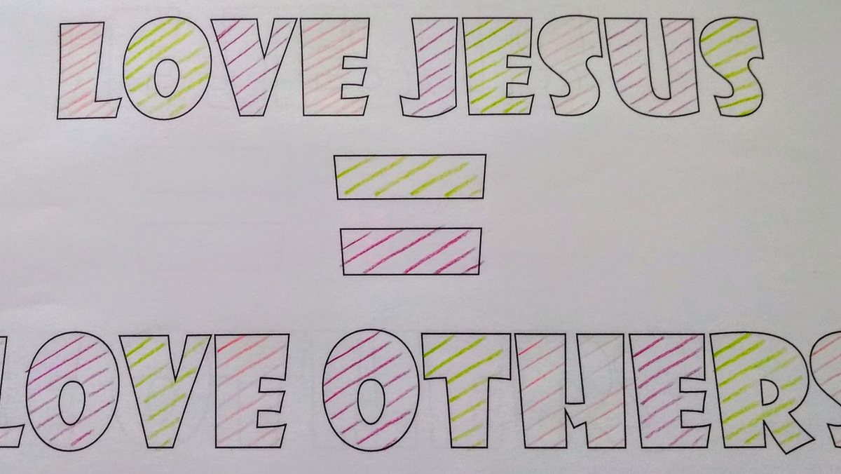 Love Jesus = Love others