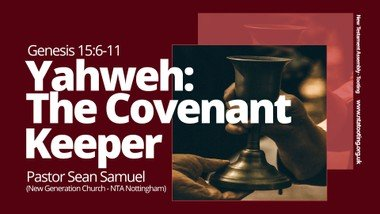 Sunday Sermon: Yahweh: The Covenant Keeper - Pastor Sean Samuel