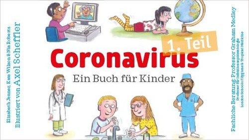 Corona - ein Buch (nicht nur) für Kinder: Teil 1