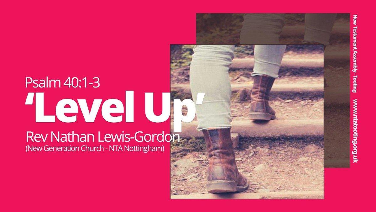 Sunday Sermon: Level Up - Rev Nathan Lewis-Gordon