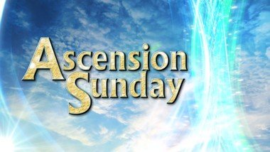 May 24th, 2020 Ascension Sunday Worship Service