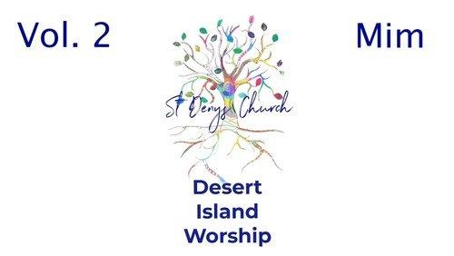 Desert Island Worship Vol. 2: Mim