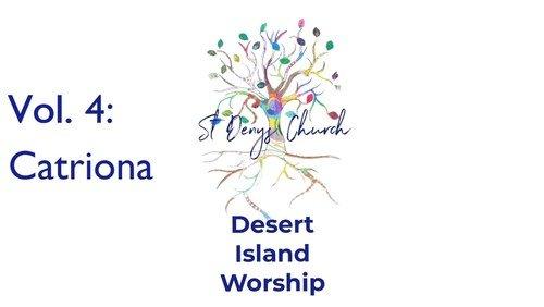 Desert Island Worship Vol. 4: Catriona