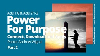 Sunday Sermon: Power for Purpose: Connect, Download and Apply - Pastor Andrew Wignal
