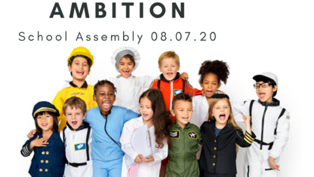 School Assembly - 17th June 2020 - Ambition
