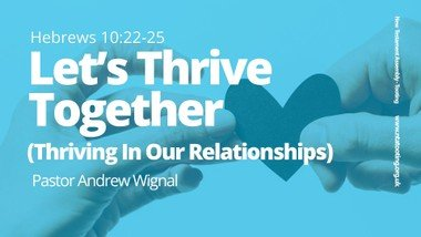 Sunday Sermon: Let's Thrive Together - Pastor Andrew Wignal
