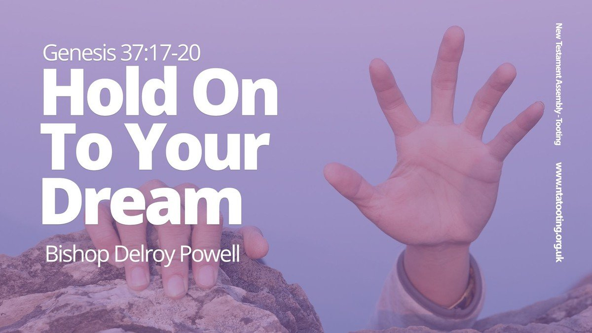 Sunday Sermon: Hold On To Your Dream - Bishop Delroy Powell