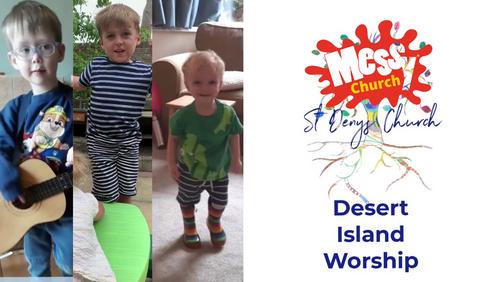 Desert Island Worship 12: Messy Church!