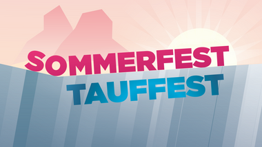 Tauf- und Sommerfest am 6. September