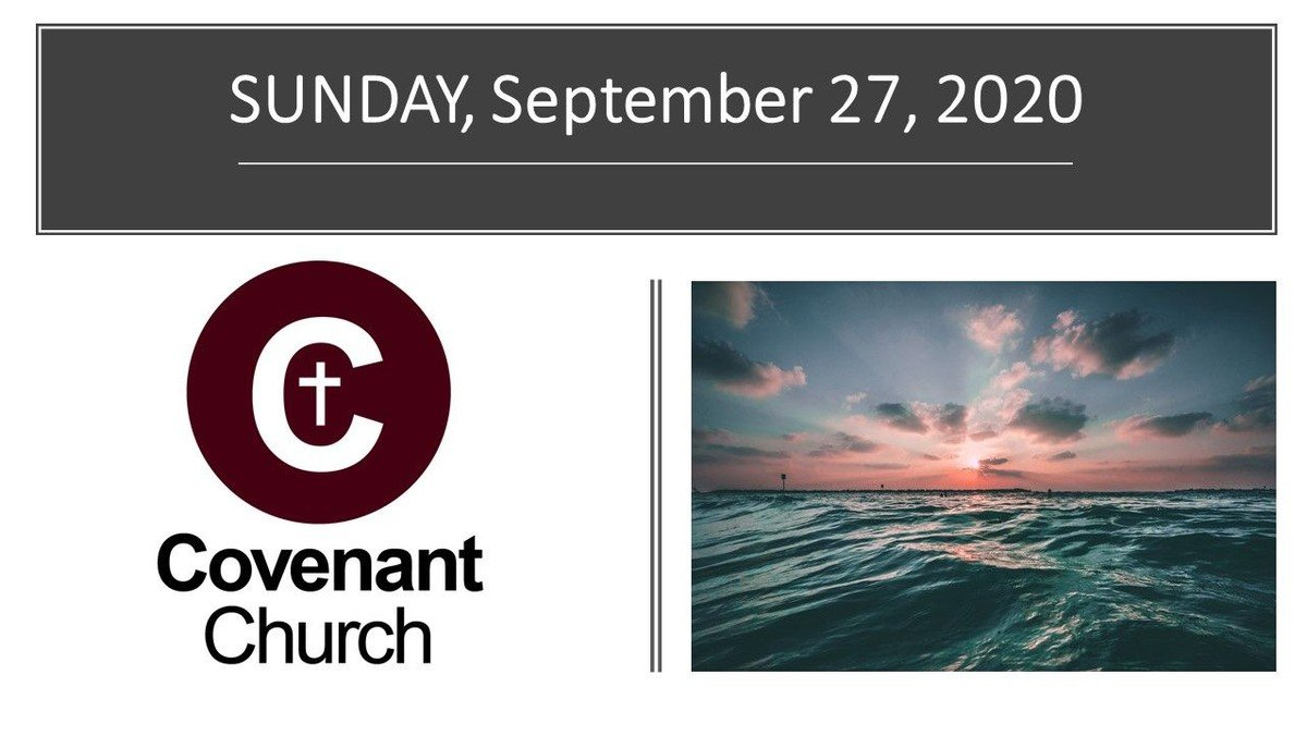 September 27, 2020 Covenant Worship Service