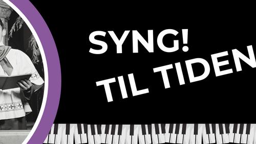 Syng! Til tiden - 2. tirsdag hver måned