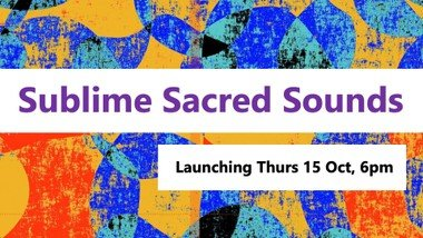 Viewing Sublime Sacred Sounds