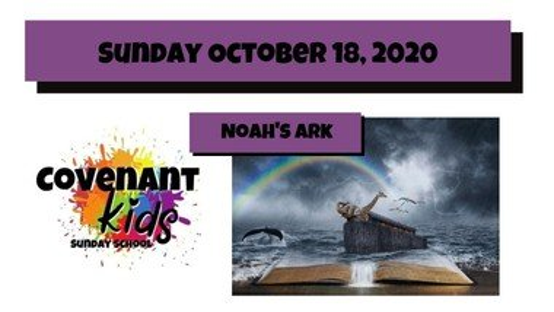 10-18-2020 Covenant Kids Noah's Ark lesson