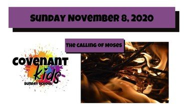 Nov. 8 The calling of Moses