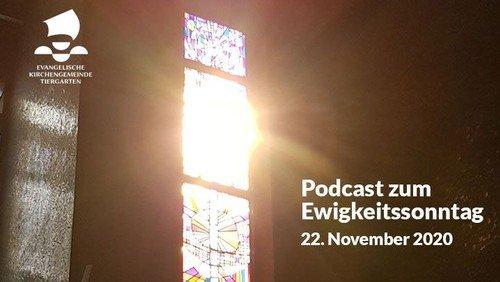 Podcast zum Gottesdienst am Ewigkeitssonntag 22. November 2020