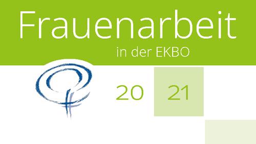 Informationen über Veranstaltungen der Frauenarbeit der EKBO 2021