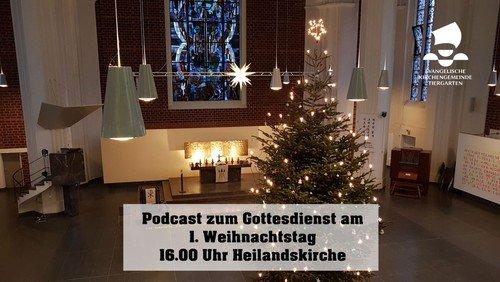Podcast zum Gottesdienst am 1. Weihnachtstag