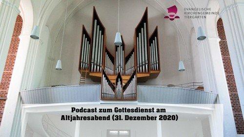 Podcast zum Gottesdienst am Altjahresabend 2020