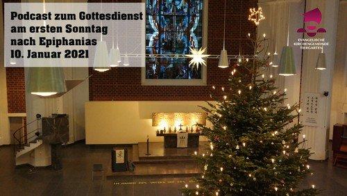 Podcast zum Gottesdienst am ersten Sonntag nach Epiphanias 10. Januar 2021
