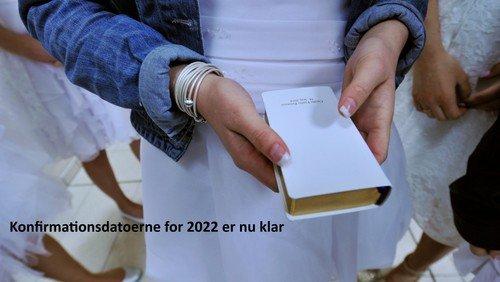Konfirmationsdatoer for 2022 er nu klar