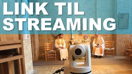 Her finder du linket til vores streaming-gudstjenester