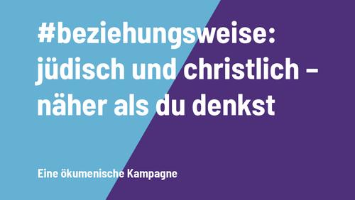 Jüdisch beziehungsweise christlich: Näher als du denkst?!